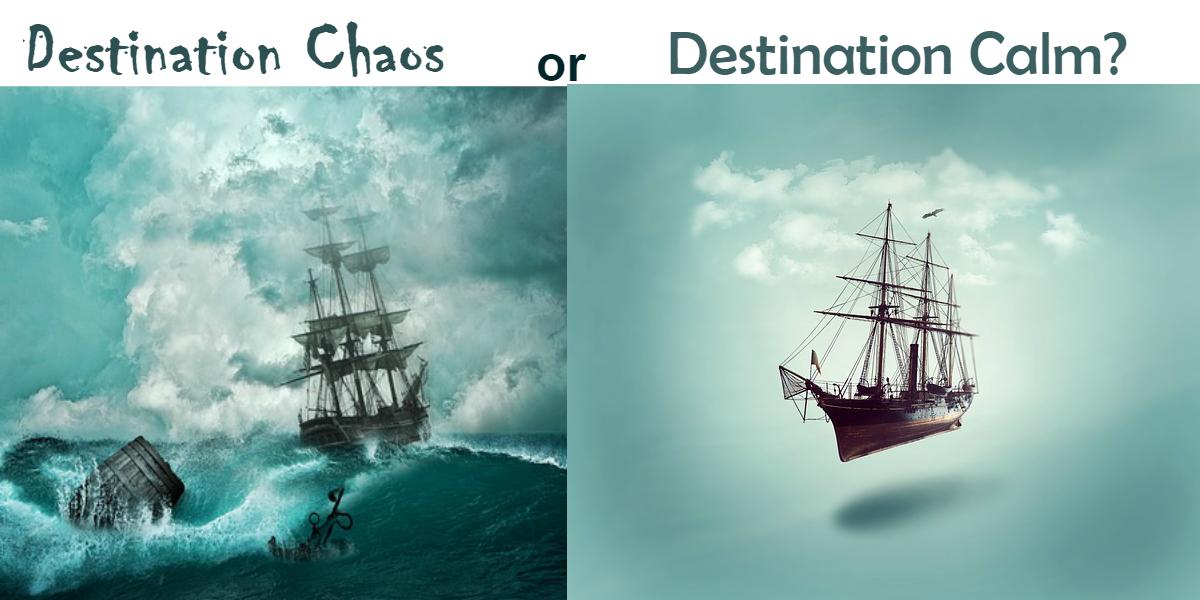 chaos or calm